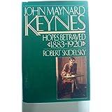 John Maynard Keynes: Hopes Betrayed, 1883-1920 (Vol. 1)