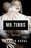 Mr. Tibbs