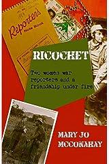 Ricochet: Two Women War Reporters and a Friendship Under Fire