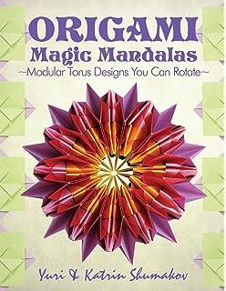 Origami Magic Mandalas Modular Torus Designs You Can Rotate Action Volume