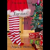 Encontro com o REI: Um conto Gospel de Natal