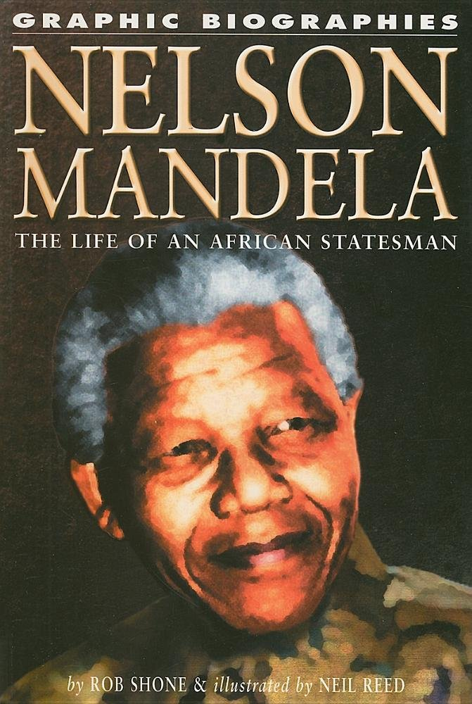 Nelson Mandela: The Life of an African Statesman (Graphic Biographies)