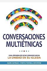 Conversacions multiethnicas: Una jornada de ocho semanas hacia la unidad en su iglesia (Spanish Edition) Spiral-bound