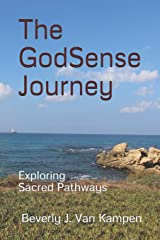 The GodSense Journey: Exploring Sacred Pathways Paperback