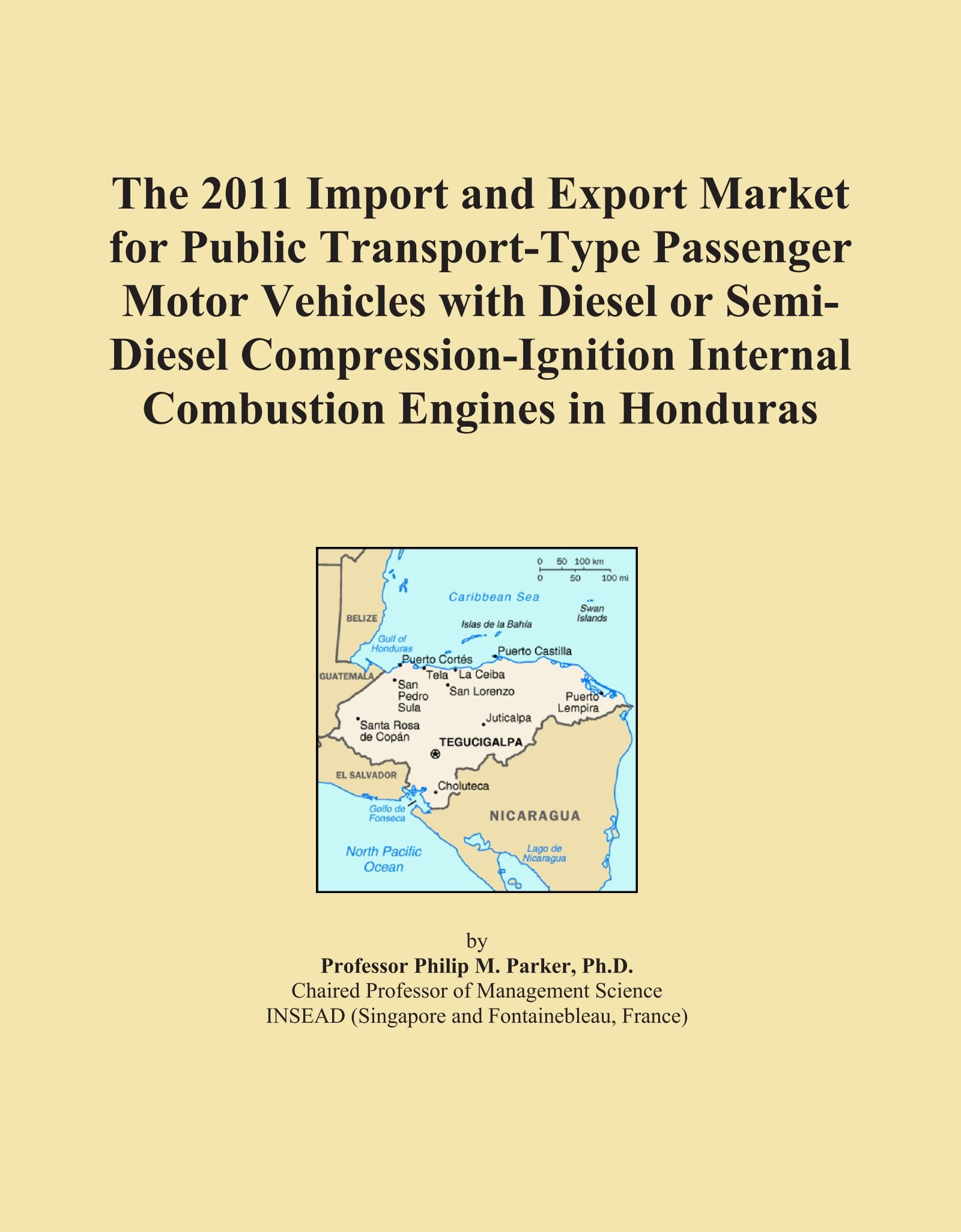 Download The 2011 Import and Export Market for Public Transport-Type Passenger Motor Vehicles with Diesel or Semi-Diesel Compression-Ignition Internal Combustion Engines in Honduras ebook