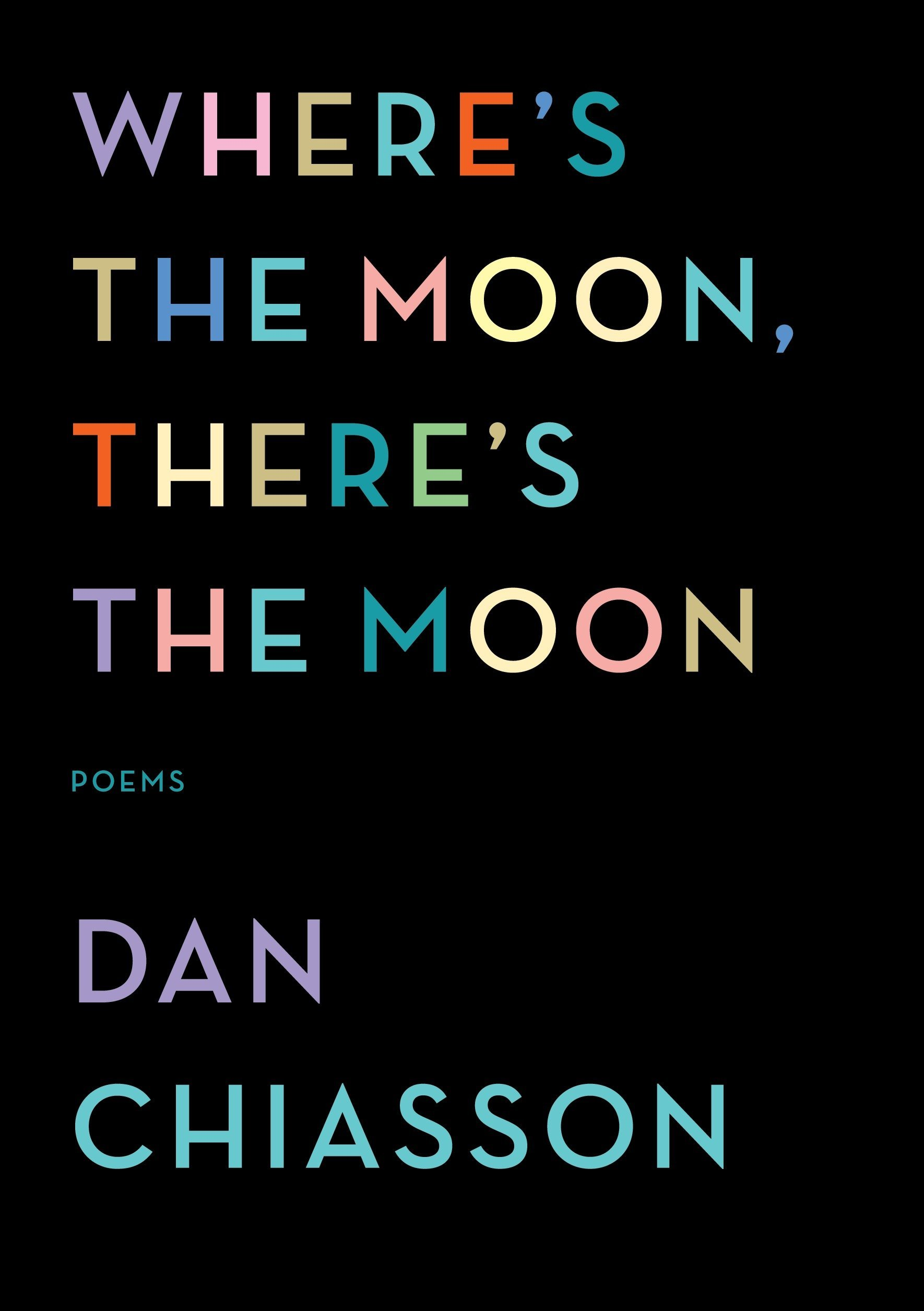 Read Online Where's the Moon, There's the Moon: Poems pdf epub