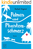 Palmen und Phantomschmerz (German Edition)