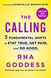 The Calling: 3 Fundamental Shifts to Stay True, Get Paid, and Do Good