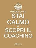 Stai calmo e scopri il Coaching
