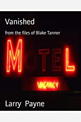 Vanished: from the files of Blake Tanner Kindle Edition