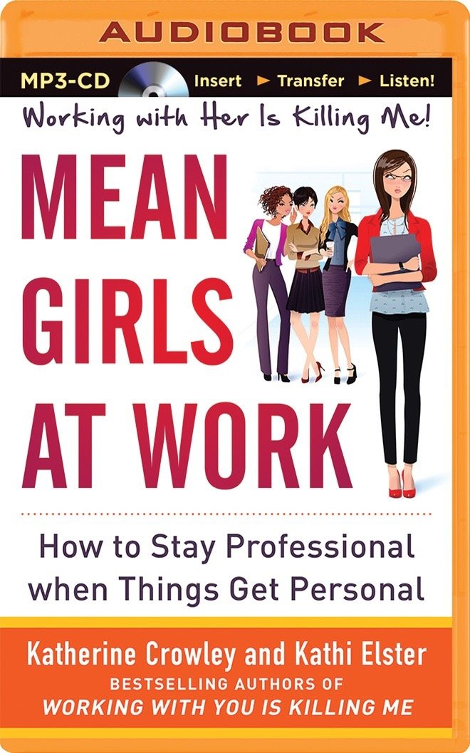 Mean Girls at Work: How to Stay Professional When Things Get Personal PDF