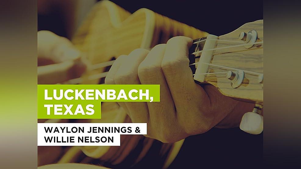 Luckenbach, Texas in the Style of Waylon Jennings & Willie Nelson