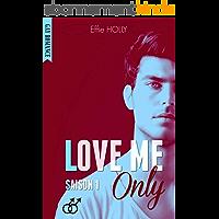 LOVE ME Only: SAISON 1 (GAY Romance)