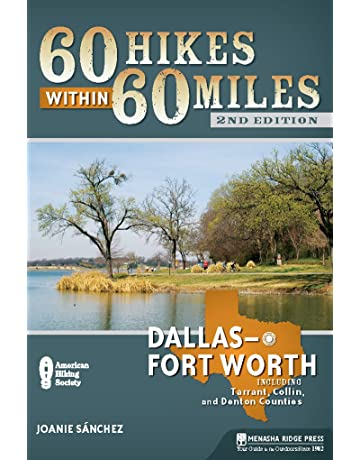 60 Hikes Within 60 Miles: Dallas/Fort Worth: Includes Tarrant, Collin,