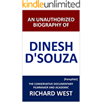 An Unauthorized Biography of Dinesh D'Souza: The Conservative Documentary Filmmaker and Academic [Pamphlet]