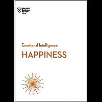 Happiness (HBR Emotional Intelligence Series) (English Edition)