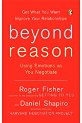 Beyond Reason: Using Emotions as You Negotiate Paperback