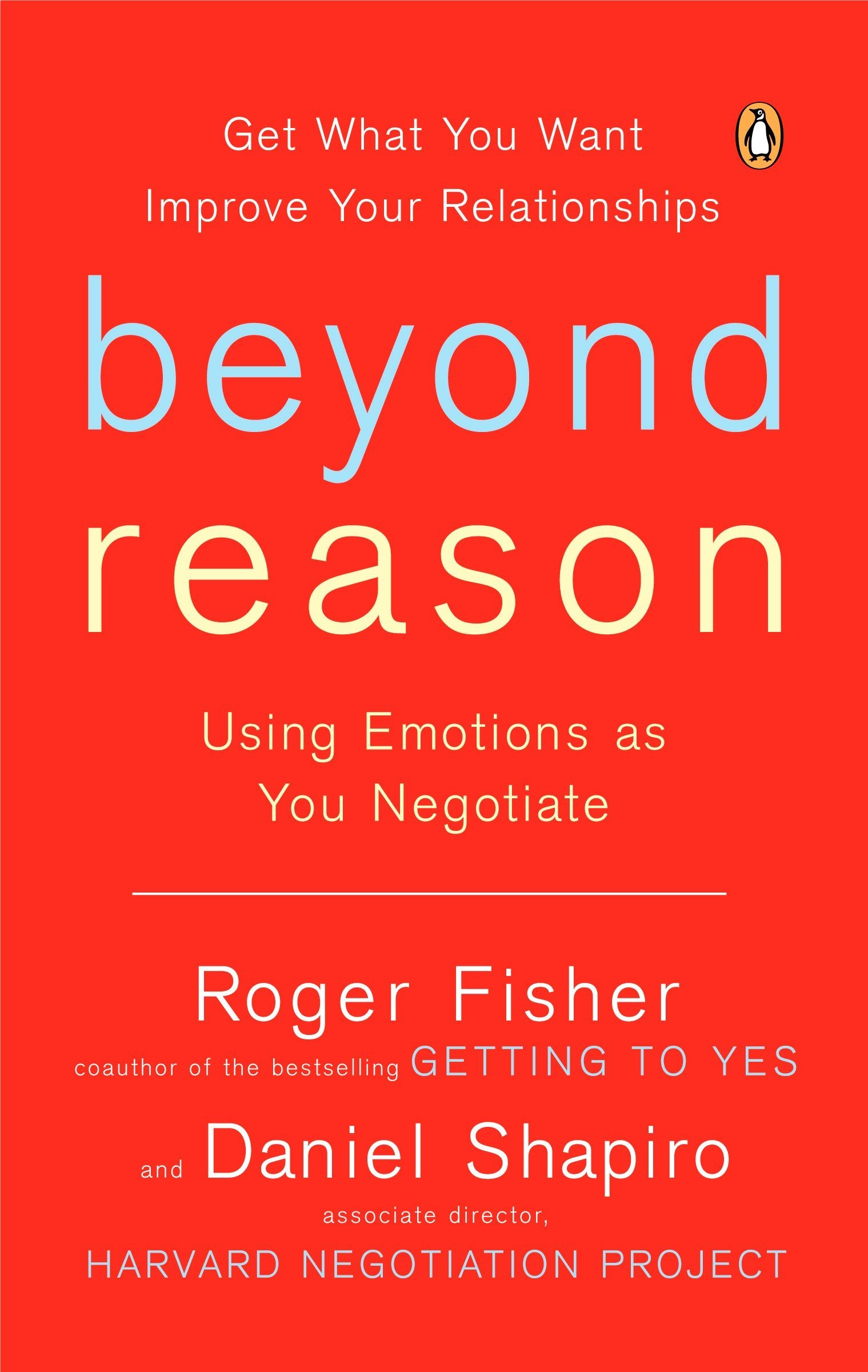Beyond Reason: Using Emotions as You Negotiate by Fisher, Roger/ Shapiro, Daniel