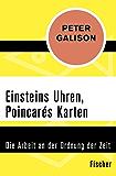 Einsteins Uhren, Poincarés Karten: Die Arbeit an der Ordnung der Zeit