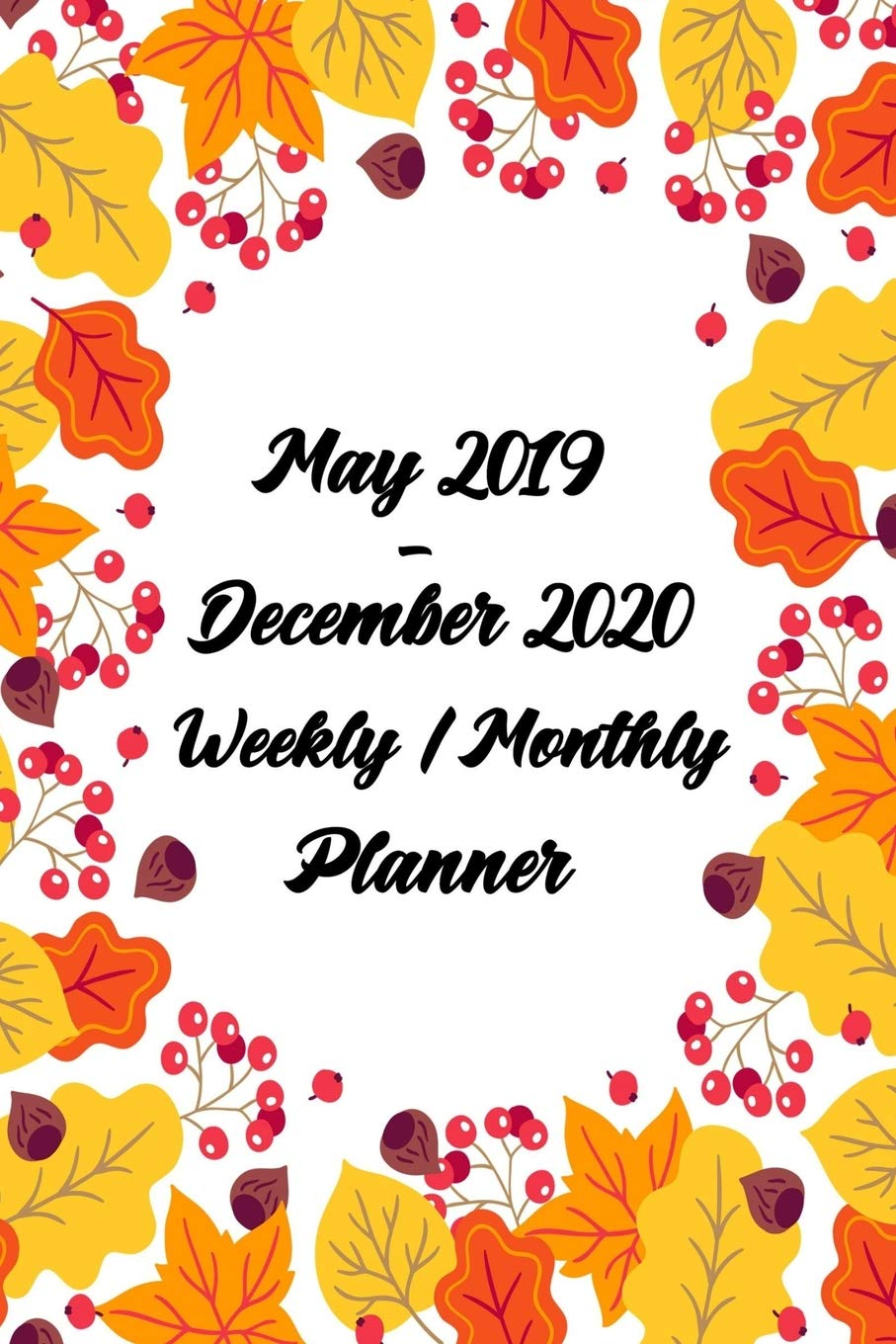 Pretty Calendars For February-May 2020 Amazon.com: May 2019   December 2020 Weekly / Monthly Planner