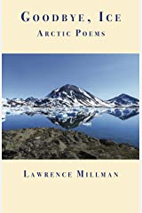 Goodbye, Ice: Arctic Poems Kindle Edition