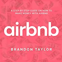 Airbnb: A Step by Step Guide on How to Make Money with Airbnb