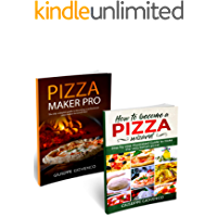 how to make pizza: The complete guide to making pizza at home and in a pizzeria; 2 manuscripts (English Edition)