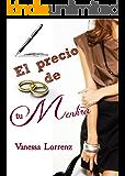 El precio de tu mentira... (Spanish Edition)