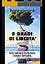 5 Gradi di Libertà: Come realizzarsi tra Ricchezza, Ecologia e Spiritualità