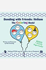 Bonding with Friends: Helium, The Coloring Book and Activity Book! Paperback