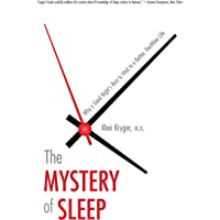 Mystery of Sleep: Why a Good Night's Rest Is Vital to a Better, Healthier Life