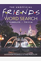 THE UNOFFICIAL FRIENDS WORD SEARCH, JUMBLES, AND TRIVIA BOOK (Friends TV Show Word Puzzle Books) Paperback