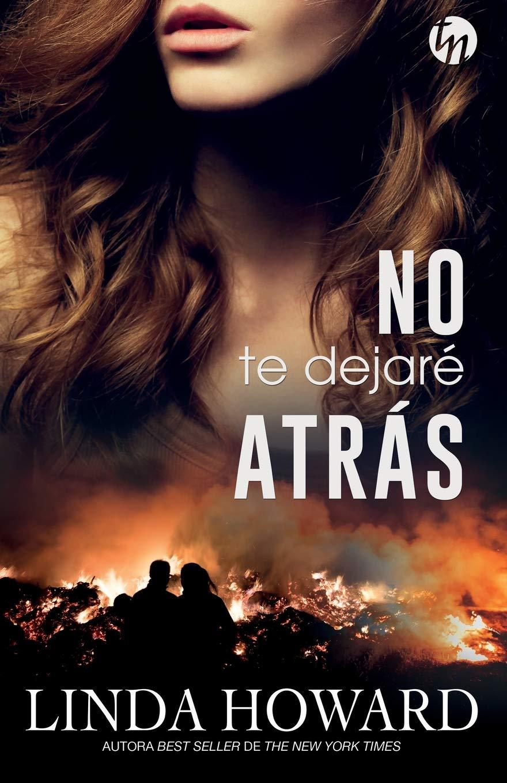 NO TE DEJARÉ ATRÁS (TOP NOVEL): Amazon.es: Howard, Linda, Perea Peña, María: Libros
