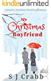 My Christmas Boyfriend: A Festive, Feel Good, Christmas Romance