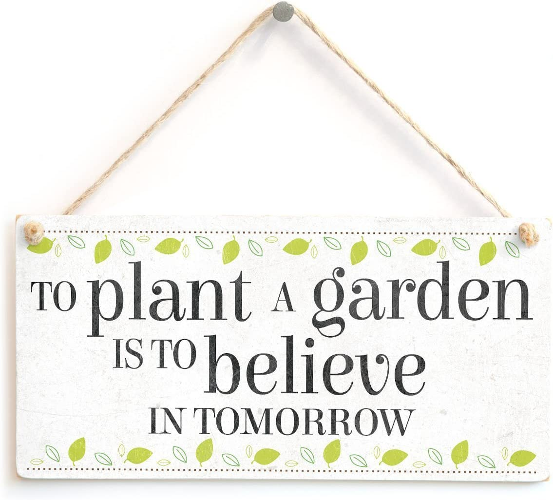 "Meijiafei to Plant A Garden is to Believe in Tomorrow - Lovely Motivational Quote Home Accessory Gift Sign 10""x5"""