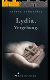 Lydia. Vergebung. (Lebenswege 6) (German Edition)