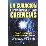 CURACION ESPONTANEA DE LAS CREENCIAS, LA (2013) (Spanish Edition)