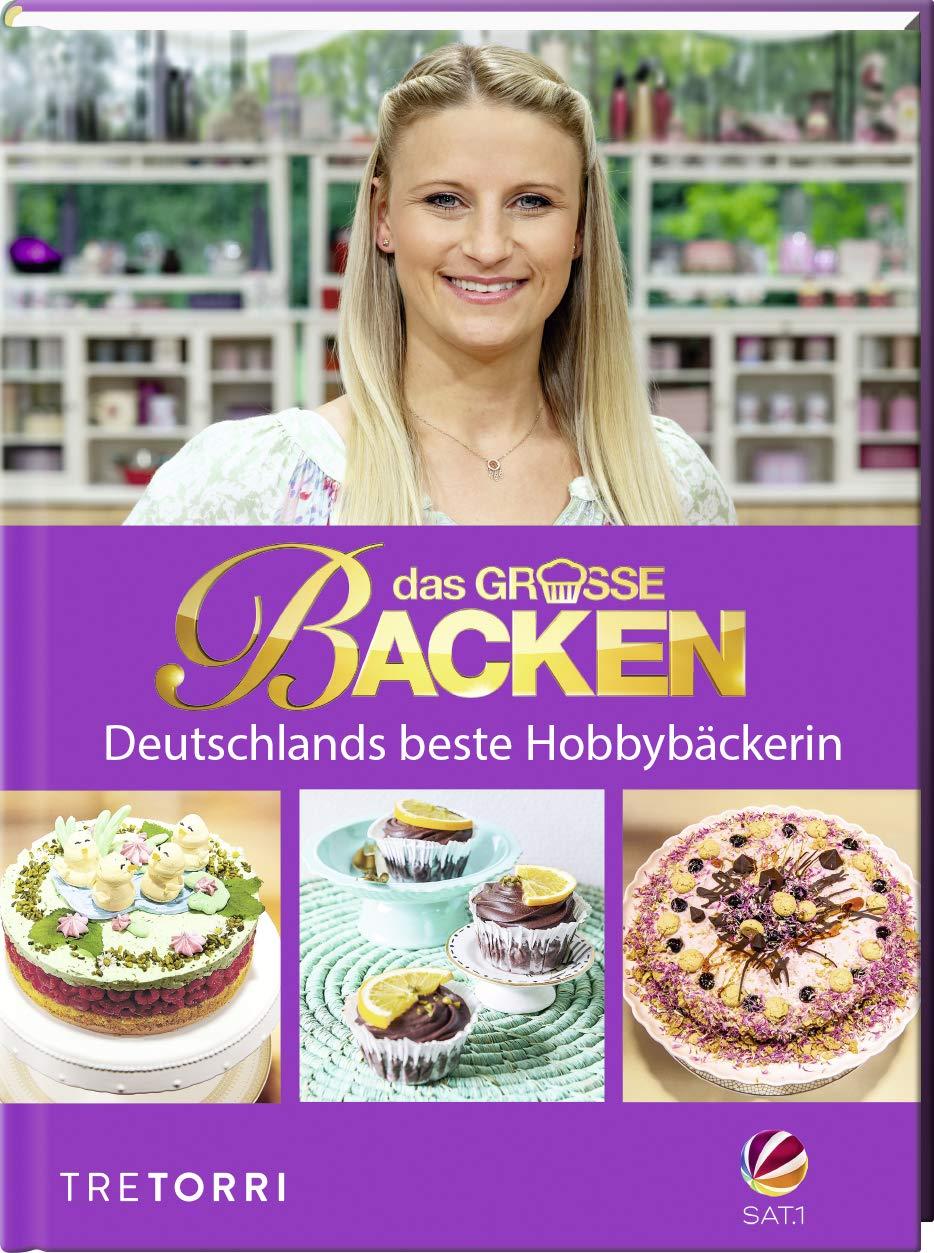 Das große Backen: Deutschlands beste Hobbybäckerin - Das Siegerbuch 2019:  Amazon.de: Frenzel, Ralf: Bücher