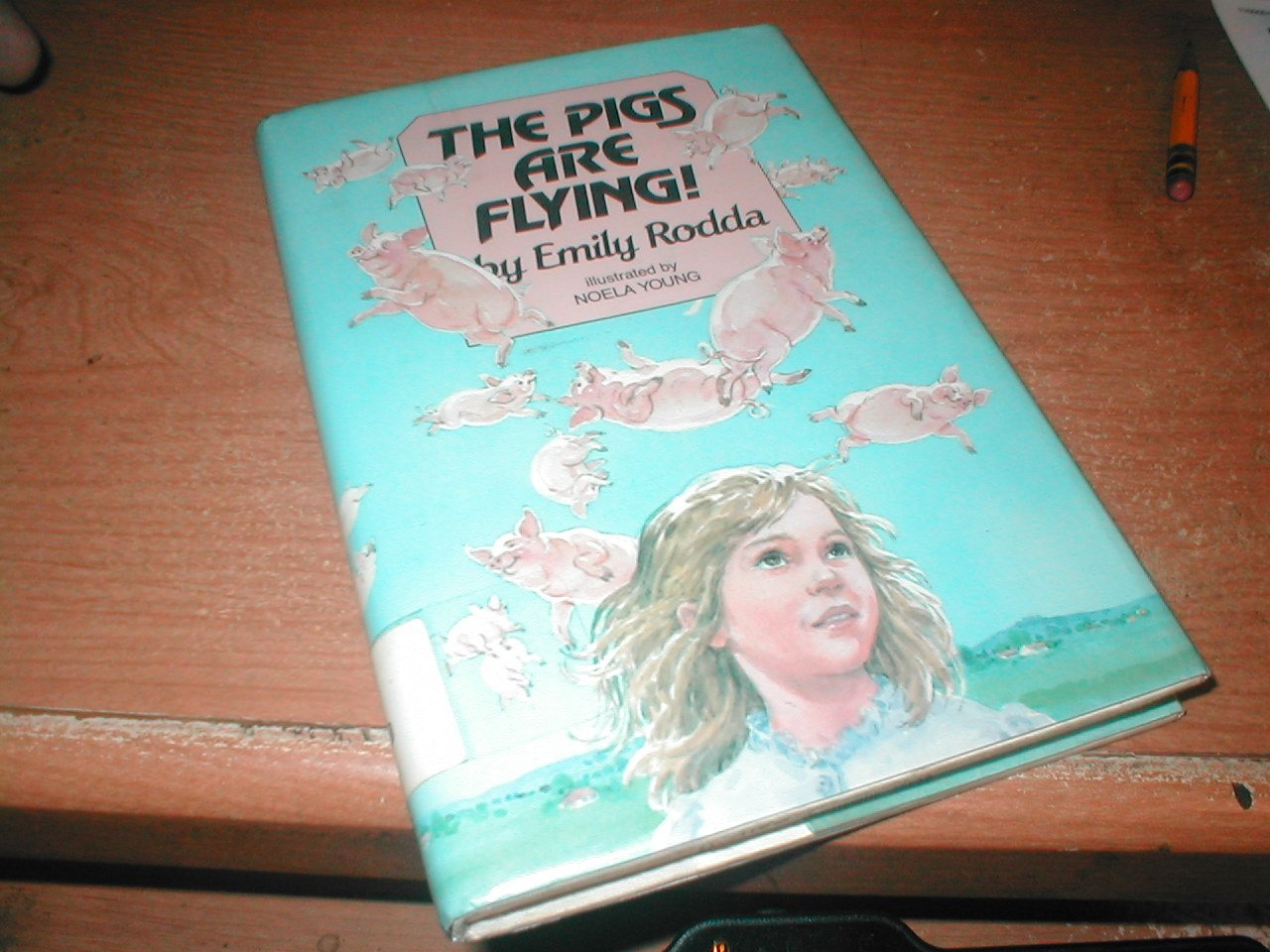The Pigs Are Flying: Emily Rodda, Noella Young: 9780688081300: Amazon:  Books