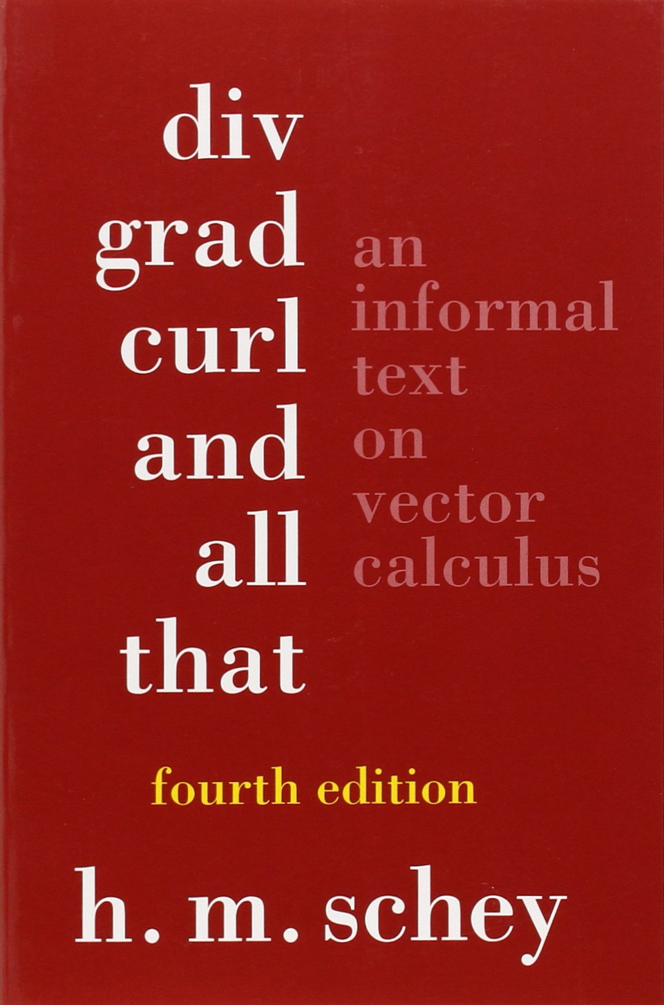 DIV Grad Curl And All That  An Informal Text On Vector Calculus