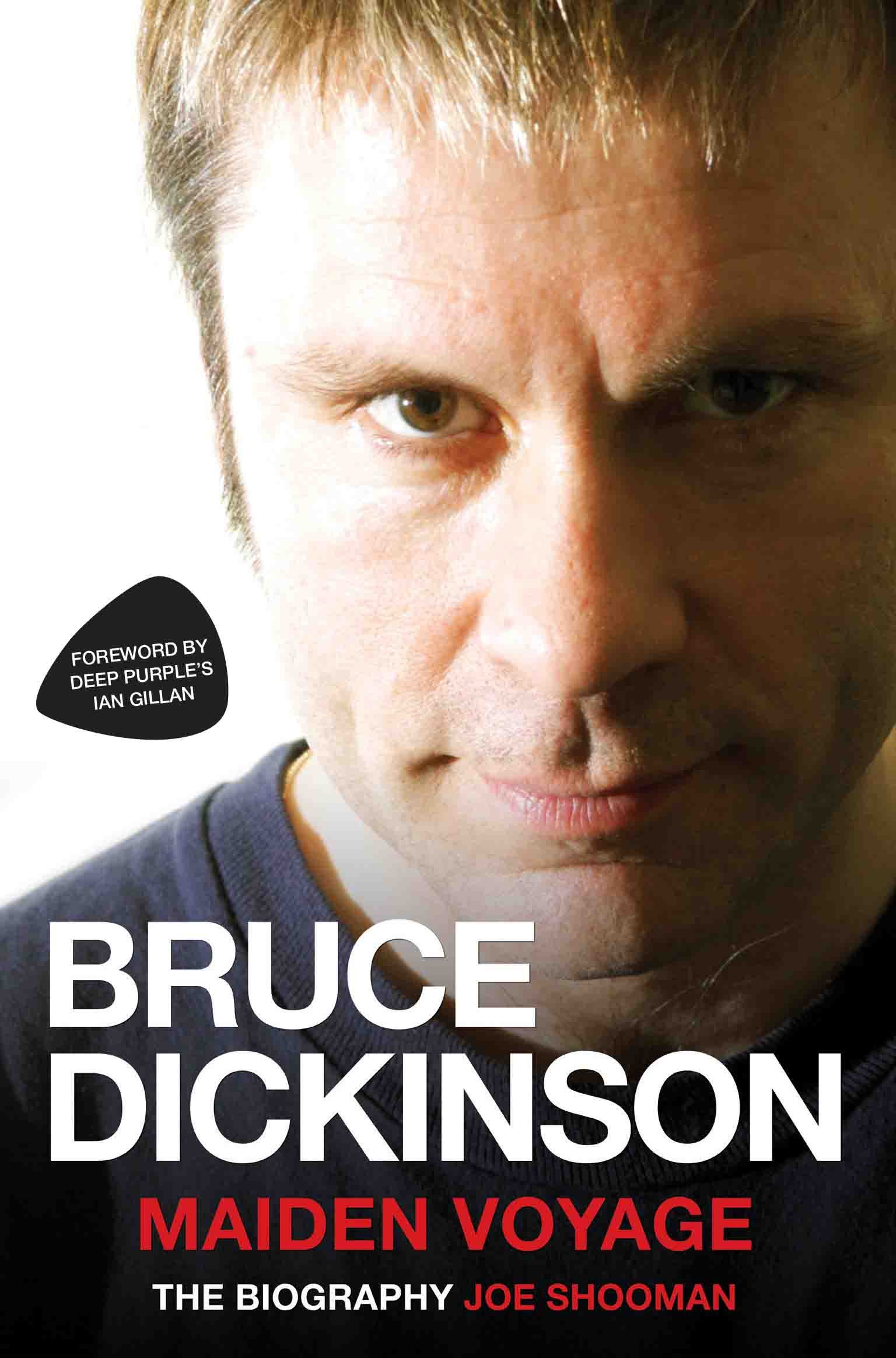 Bruce Dickinson: Maiden Voyage: The Biography