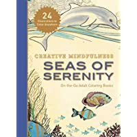 Creative Mindfulness: Seas of Serenity: On-the-Go Adult Coloring Books