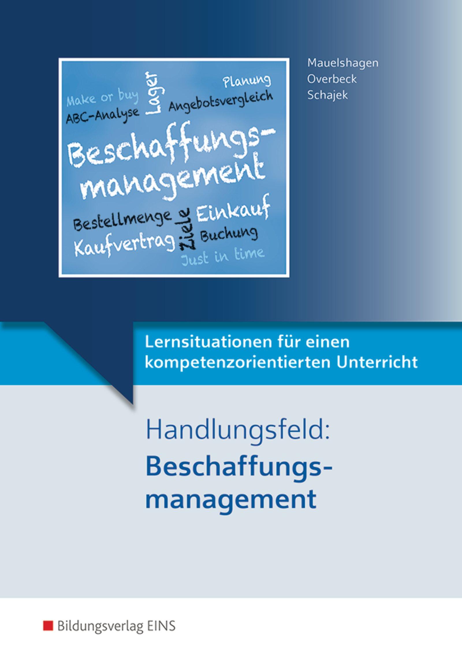 Lernsituationen für einen kompetenzorientierten Unterricht: Handlungsfeld:  Beschaffungsmanagement: Lernsituationen: Amazon.de: Dirk Overbeck, ...