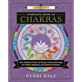 Llewellyn's Complete Book of Chakras: Your Definitive Source of Energy Center Knowledge for Health, Happiness, and Spiritual