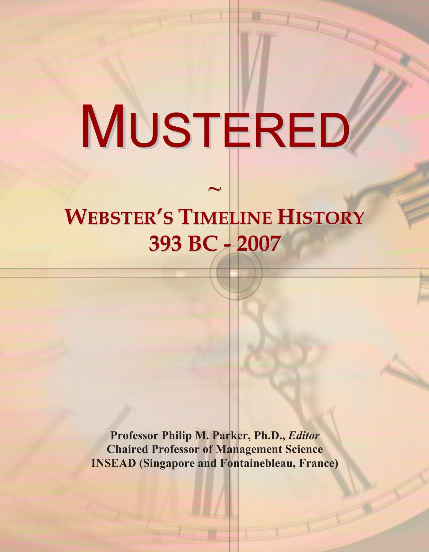 Download Mustered: Webster's Timeline History, 393 BC - 2007 PDF