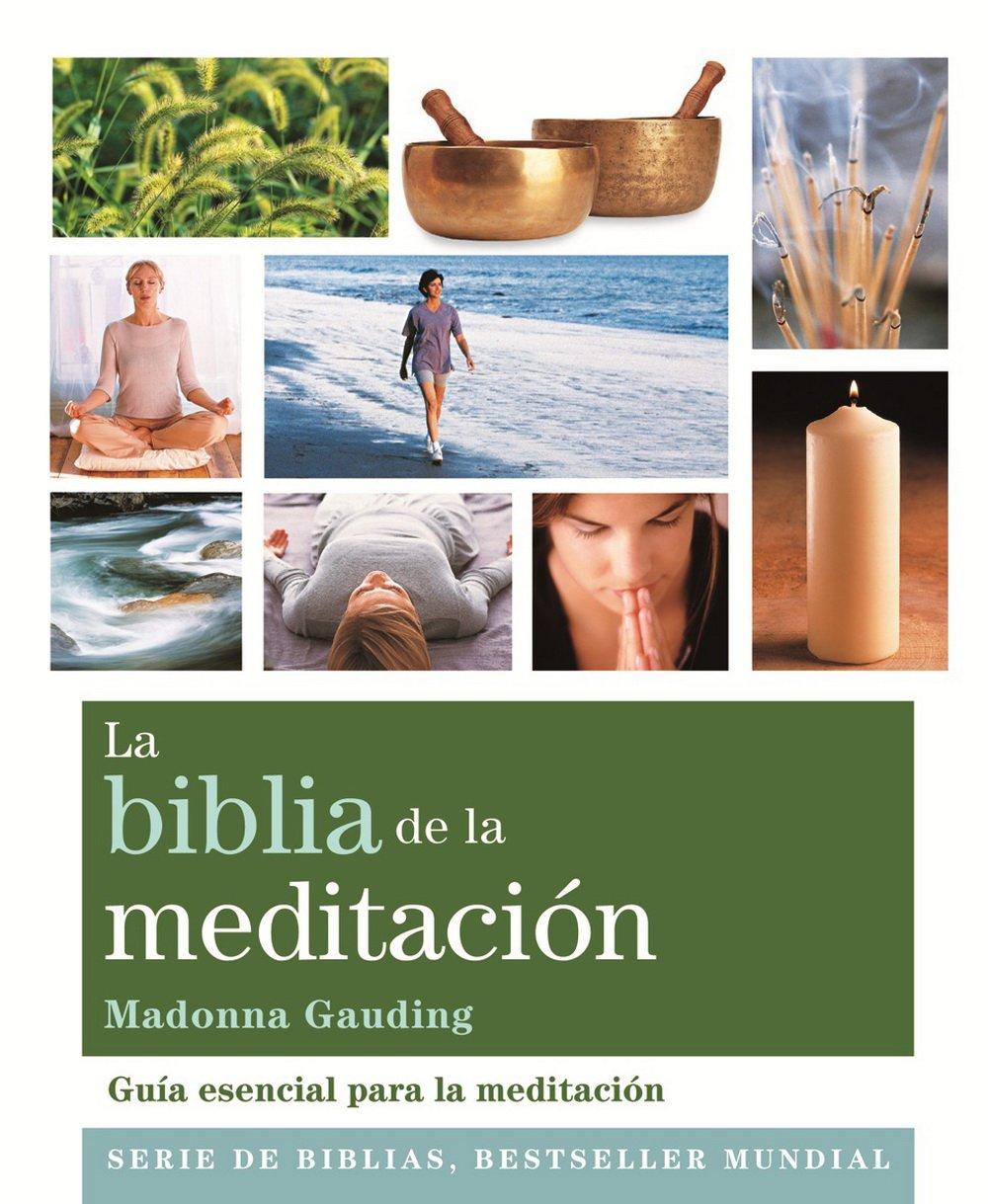 La Biblia De La Meditación (Cuerpo-Mente) Tapa blanda – 7 feb 2013 Madonna Gauding Blanca González Villegas Gaia Ediciones 8484454339