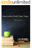 How to be a Full-Time Tutor
