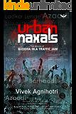 Urban Naxals: The Making of Buddha in a Traffic Jam (English Edition)