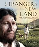 Strangers in a New Land: What Archaeology Reveals About the First Americans