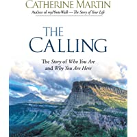 The Calling: The Story of Who You Are and Why You Are Here